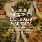 Weekend Brunch Saturday and Sundays